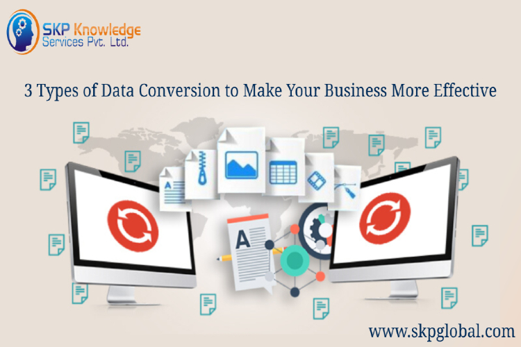 3 Types of Data Conversion to Make Your Business More Efficient